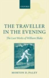 Traveller in the Evening: The Last Works of William Blake