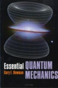 Ebook in inglese Essential Quantum Mechanics Bowman, Gary