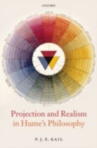 Ebook in inglese Projection and Realism in Hume's Philosophy Kail, P. J. E.