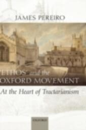 'Ethos'and the Oxford Movement: At the Heart of Tractarianism