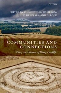 Ebook in inglese Communities and Connections: Essays in Honour of Barry Cunliffe
