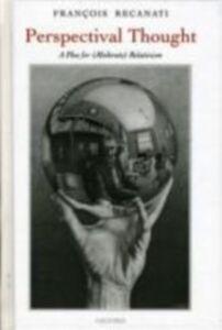 Foto Cover di Perspectival Thought: A Plea for (Moderate) Relativism, Ebook inglese di Fran&ccedil,ois Recanati, edito da Clarendon Press