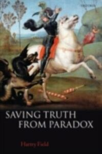 Ebook in inglese Saving Truth From Paradox Field, Hartry