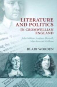 Foto Cover di Literature and Politics in Cromwellian England: John Milton, Andrew Marvell, Marchamont Nedham, Ebook inglese di Blair Worden, edito da OUP Oxford