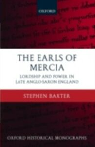 Foto Cover di Earls of Mercia: Lordship and Power in Late Anglo-Saxon England, Ebook inglese di Stephen Baxter, edito da OUP Oxford