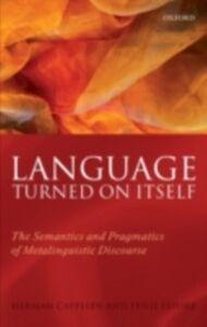Ebook in inglese Language Turned on Itself: The Semantics and Pragmatics of Metalinguistic Discourse Cappelen, Herman , Lepore, Ernest