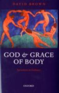 Foto Cover di God and Grace of Body: Sacrament in Ordinary, Ebook inglese di David Brown, edito da OUP Oxford