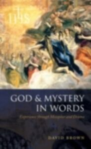 Foto Cover di God and Mystery in Words: Experience through Metaphor and Drama, Ebook inglese di David Brown, edito da OUP Oxford
