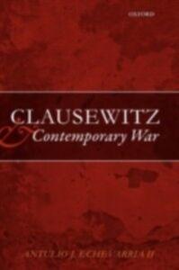 Ebook in inglese Clausewitz and Contemporary War Echevarria II, Antulio J.