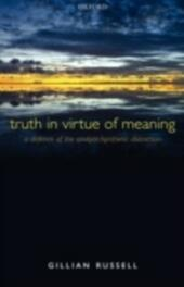 Truth in Virtue of Meaning: A Defence of the Analytic/Synthetic Distinction