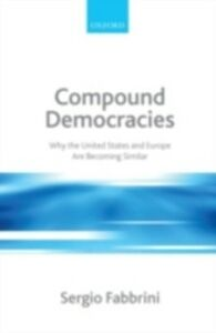 Ebook in inglese Compound Democracies: Why the United States and Europe Are Becoming Similar Fabbrini, Sergio