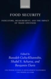 Food Security: Indicators, Measurement, and the Impact of Trade Openness