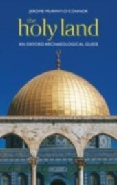 Holy Land: An Oxford Archaeological Guide from Earliest Times to 1700