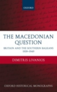 Ebook in inglese Macedonian Question: Britain and the Southern Balkans 1939-1949 Livanios, Dimitris