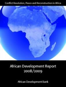 Ebook in inglese African Development Report 2008/2009: Conflict Resolution, Peace and Reconstruction in Africa The African Development Bank, The African Development Bank