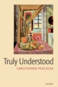 Ebook in inglese Truly Understood Peacocke, Christopher