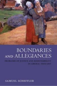 Ebook in inglese Boundaries and Allegiances Problems of Justice and Responsibility in Liberal Thought SAMUEL, SCHEFFLER