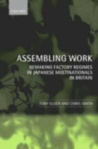 Ebook in inglese Assembling Work: Remaking Factory Regimes in Japanese Multinationals in Britain Elger, Tony , Smith, Chris