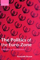 Politics of the Euro-Zone: Stability or Breakdown?