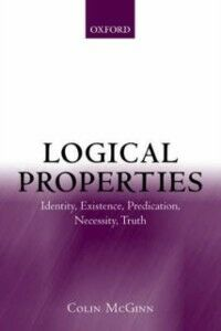 Ebook in inglese Logical Properties: Identity, Existence, Predication, Necessity, Truth McGinn, Colin