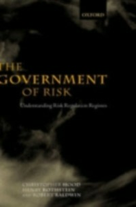 Ebook in inglese Government of Risk: Understanding Risk Regulation Regimes Baldwin, Robert , Hood, Christopher , Rothstein, Henry
