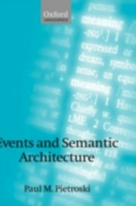 Ebook in inglese Events and Semantic Architecture Pietroski, Paul M.