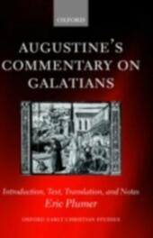 Augustine's Commentary on Galatians: Introduction, Text, Translation, and Notes
