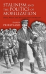 Ebook in inglese Stalinism and the Politics of Mobilization: Ideas, Power, and Terror in Inter-war Russia Priestland, David