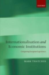 Internationalisation and Economic Institutions:: Comparing the European Experience