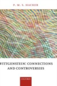 Foto Cover di Wittgenstein: Connections and Controversies, Ebook inglese di P. M. S Hacker, edito da Clarendon Press
