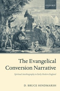 Ebook in inglese Evangelical Conversion Narrative: Spiritual Autobiography in Early Modern England Hindmarsh, D. Bruce