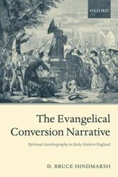 Evangelical Conversion Narrative: Spiritual Autobiography in Early Modern England