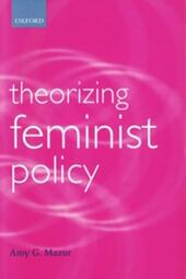 Theorizing Feminist Policy