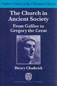 Foto Cover di Church in Ancient Society: From Galilee to Gregory the Great, Ebook inglese di Henry Chadwick, edito da OUP Oxford