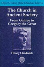 Church in Ancient Society: From Galilee to Gregory the Great