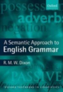 Foto Cover di Semantic Approach to English Grammar, Ebook inglese di R. M. W. Dixon, edito da OUP Oxford