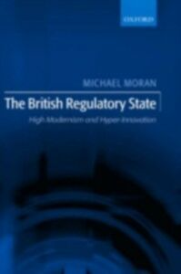 Ebook in inglese British Regulatory State: High Modernism and Hyper-Innovation Moran, Michael