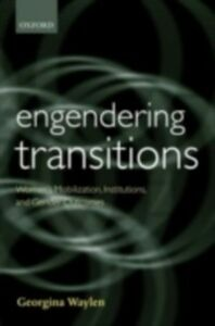 Ebook in inglese Engendering Transitions: Women's Mobilization, Institutions and Gender Outcomes Waylen, Georgina