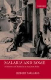 Malaria and Rome: A History of Malaria in Ancient Italy