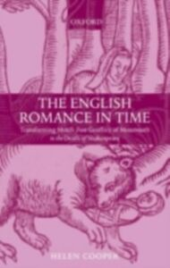 Foto Cover di English Romance in Time: Transforming Motifs from Geoffrey of Monmouth to the Death of Shakespeare, Ebook inglese di Helen Cooper, edito da OUP Oxford