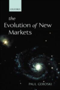 Foto Cover di Evolution of New Markets, Ebook inglese di Paul Geroski, edito da OUP Oxford