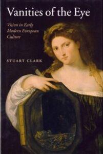 Foto Cover di Vanities of the Eye, Ebook inglese di Stuart Clark, edito da Oxford University Press, UK