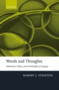 Ebook in inglese Words and Thoughts: Subsentences, Ellipsis, and the Philosophy of Language Stainton, Robert