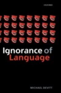 Foto Cover di Ignorance of Language, Ebook inglese di Michael Devitt, edito da Clarendon Press