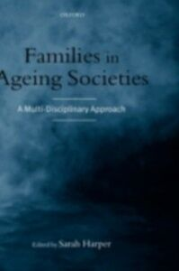 Ebook in inglese Families in Ageing Societies: A Multi-Disciplinary Approach -, -