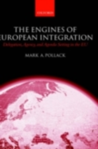 Ebook in inglese Engines of European Integration: Delegation, Agency, and Agenda Setting in the EU Pollack, Mark A.