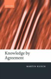 Knowledge by Agreement The Programme of Communitarian Epistemology