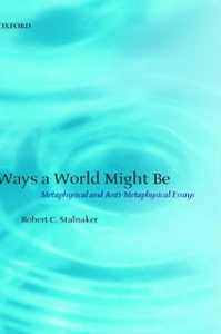Ebook in inglese Ways a World Might Be: Metaphysical and Anti-Metaphysical Essays Stalnaker, Robert C.