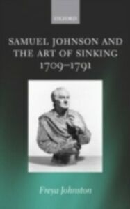 Ebook in inglese Samuel Johnson and the Art of Sinking 1709-1791 Johnston, Freya