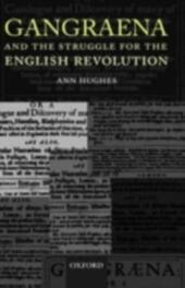 Gangraena and the Struggle for the English Revolution